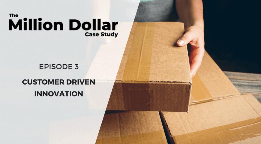百万美金案例 –3 顾客驱动创新